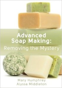 Advanced Soap Making; Removing the Mystery www.anniesgoathill.com