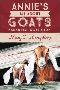 goat care, kid goats, caring for goats, book about goats, goat health, how to raise goats, how to purchase goats, goat farm